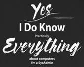 SysAdmin T Shirt I Know E...