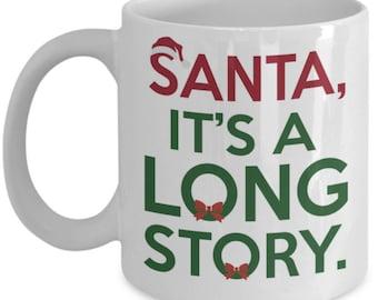 It's A Long Story Santa Fun Christmas Coffee Mug