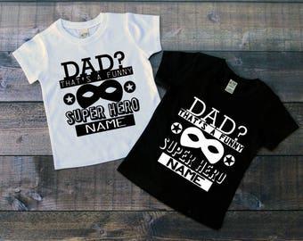 Children's Tee Shirt, Dad Thats A Funny Superhero Name, Super Hero Dad T-Shirt, Black or White Tee, Infants, Toddler, Youth, Girl, Boy Shirt