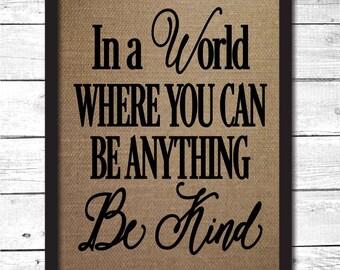 be kind, kindness sign, kindness wall decor, be kind wall art, be kind print, burlap print, inspirational wall art, kindness decor, I7
