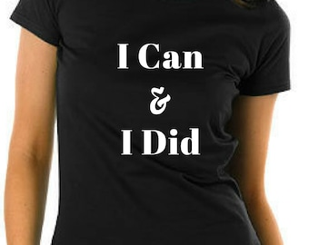 I Can & I Did Graphic Tee, Mindset, Funny, Unisex, Basic Tee, T-Shirt, Workout Shirt, Gym Tee