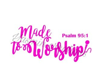 Made to Worship SVG File Cricut design space