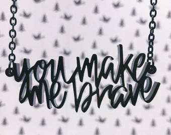 You Make Me Brave Acrylic Laser-cut Typography Necklace