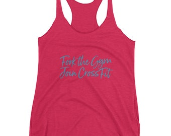 Fork The Gym, Join Crossfit Tank