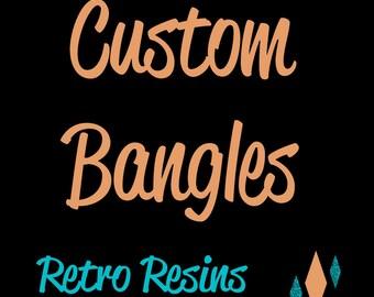 Custom Bangles