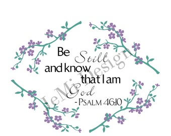 Be still and know that I am God. Prints 8x10