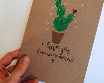 I love you (even when you're prickly) Cactus Card