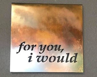 """For You I Would - 12""""x12"""" Metal Wall Art"""