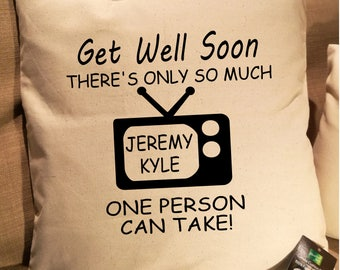 Get Well Soon Jeremy Kyle Cushion Cover. Fairtrade Cotton.