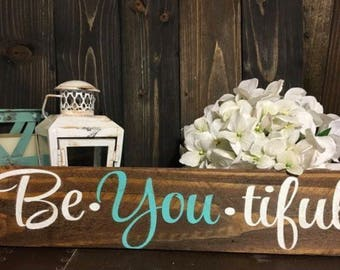 Be•you•tiful sign