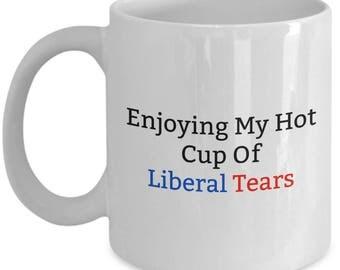 Donald Trump Coffee Mug, Donald Trump, Liberal Tears, Trump Coffee Mug, Trump Mug, Coffee Mug