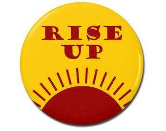 "Rise Up 1.25"" or 2.25"" Pinback Pin Button Badge Travel Gift Adventure Hiking Camping Sun Sunshine Sunny Sunrise Sun Rise"