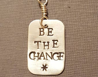Sterling Silver BE THE CHANGE Dogtag  Pendant