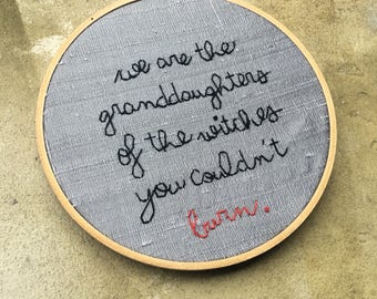 We are the granddaughters - hand lettered and embroidered feminist wall hanging