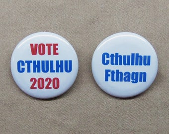"HP Lovecraft Button Set Cthulhu Fthagn & Vote Cthulhu 2020 1.25"" I'a!  Mythos Election Humor"