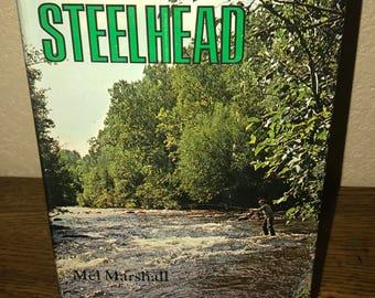Steelhead by Mel Marshall-Hardback Book-1st Edition, 1973