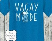 Vacay Vacation Mode - Last Day of School Tshirt Shirt