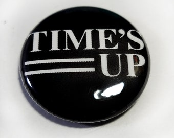 Time's Up 1 inch Button