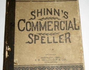 Antique (1888)  Spelling Book -Shinn's Commercial Speller - for Collecting, Altered Art, Collage, Papercrafting, etc.