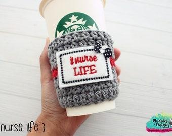 Nurse Coffee cup cozy { Nurse Life } medical, nursing student, school coffee sleeve, birthday gift, stocking stuffer, mug starbucks crochet