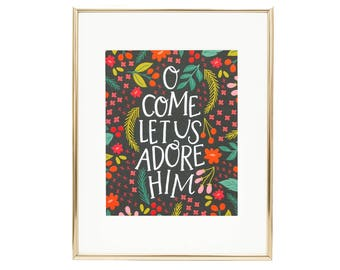 Hand lettered Christmas Print - O Come Let Us Adore Him - Holiday Print - Hand Lettering - AZ116 - Alexa Z Design - Floral