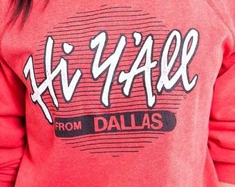 40% OFF The 50/50 Hi Y'all Dallas Texas Red Crewneck Sweatshirt