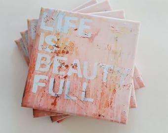 Set of Coasters LIFE is BEAUTY FULL