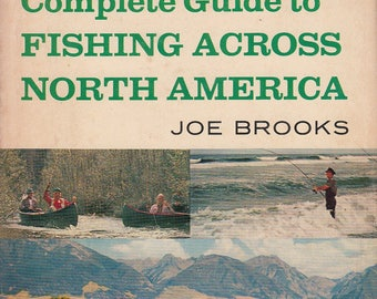 Complete Guide to Fishing Across North America 1966 by Joe Brooks Illustrated