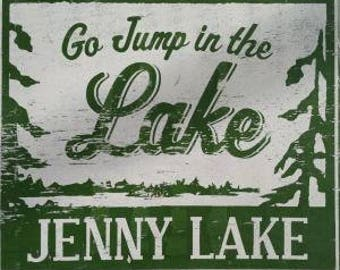 Go Jump in the Lake-Jenny Lake 11 x 14