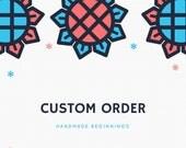 Custom Order for kqidwai