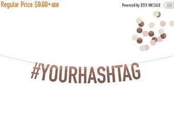 XL Gorgeous Custom Rose Gold Hashtag Banner! Choice of 6 FOIL Colors! Perfect for Engagement Parties, Wedding Showers, Weddings