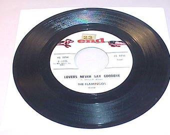 The Flamingos 45 Vinyl Record - Lovers Never Say Goodbye / That Love Is You