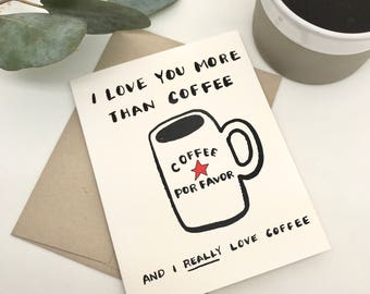 I Love You More Than Coffee | Coffee Lover Card, Love Card,Friendship Card, Thinking of You Card