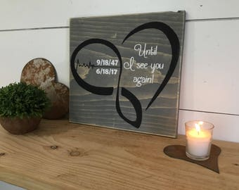 Memorial Heaven Sign - In Remembrance Sign - In Loving Memory - Infinity Heart Memorial Sign - Until I See You Again - Sympathy Gift