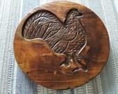 RESERVED FOR NATALIE Primitive Wooden Rooster Cookie Board / Wood Cookie Candy Mold / Primitive Decor / Vintage Baking