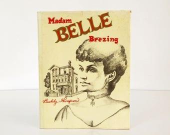 Madam Belle Brezing by Buddy Thompson, author signed, 1983