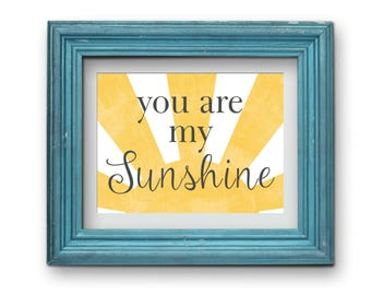 You Are My Sunshine Print {Digital}