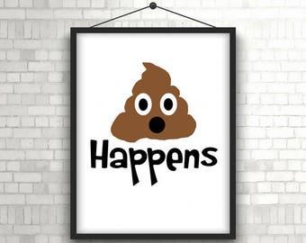 Bathroom print - Funny bathroom sign - Bathroom wall art - Bathroom wall decor - Poop happens - Poop print - Kids bathroom decor - Printable