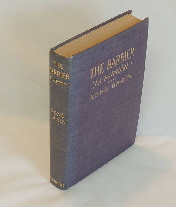 THE BARRIER (La Barriere) Vintage 1910 Hard Bound Book By Rene Bazin