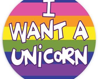 I Want A Unicorn Badge