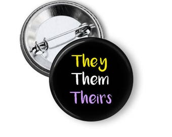 They Them Theirs Pin/ Gender Non-Conforming Button/ Genderqueer Magnet/ Genderqueer Pin/ Non-Binary Button/ Non-Binary Pin/ Gift for Queer
