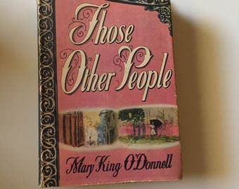 Those Other People by Mary King O'Donnell  (1946, BCE Hardcover)