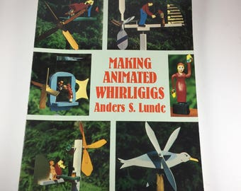Making Animated Whirligigs by Anders S. Lunde, 1984 Paperback