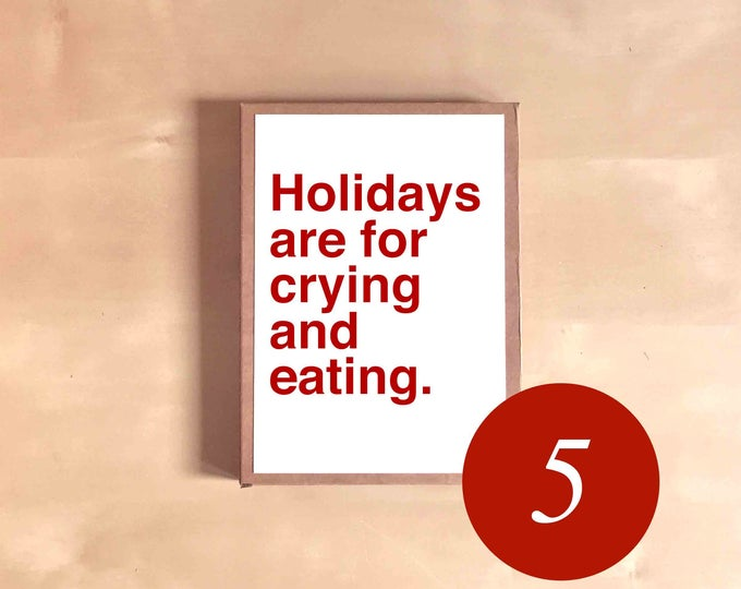 Funny Holiday Card Set - Funny Christmas Card Set - Boxed Holiday Cards - Funny Holiday Gift - Holidays are for crying and eating.