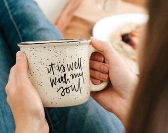 Campfire Mug, It is Well, Camp Mug, It is well with my soul, Cute Mug, Coffee Mug, Lettered Mug, Mom gift, Girlfriend gift, Christian Mug