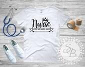 Nurse Shirt/ Nurse Queen Shirt / Nurses' Day Shirt
