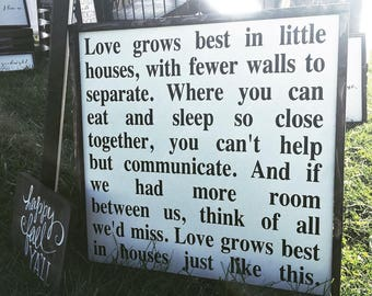 Love grows best in little houses painted solid wood sign