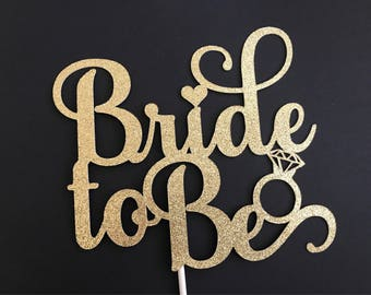 Bridal Shower Cake Topper, Bridal Shower Decorations, Bride To Be cake topper, Gold Bride to Be Cake Topper