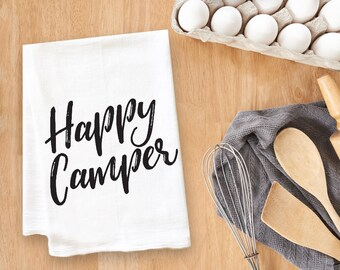 Happy Camper Tea Towel Flour Sack Towel Kitchen Towel