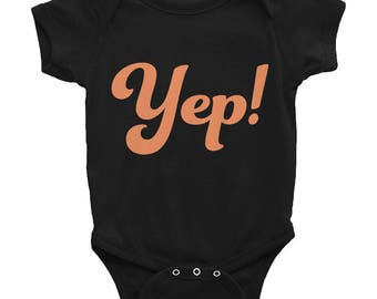 Yep! Sibling matching funny quote shirts, goes with Did we Just become Best Friends shirt- Infant Bodysuit